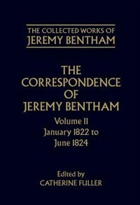 Book The Collected Works of Jeremy Bentham: Correspondence, Volume 11: January 1822 to June 1824 by Jeremy Bentham