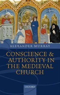 Book Conscience and Authority in the Medieval Church by Alexander Murray