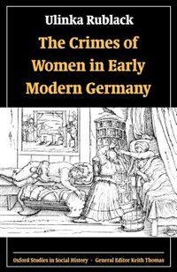 Book The Crimes of Women in Early Modern Germany by Ulinka Rublack