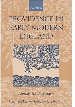 Book Providence in Early Modern England by Alexandra Walsham