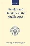 Book Heralds and Heraldry in the Middle Ages: An Inquiry into the Growth of the Armorial Function of… by Anthony Richard Wagner