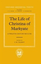The Life of Christina of Markyate: A Twelfth-Century Recluse