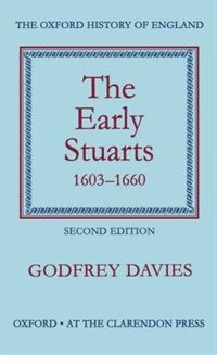Book The Early Stuarts 1603-1660 by Godfrey Davies