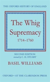 Book The Whig Supremacy 1714-1760 by Basil Williams