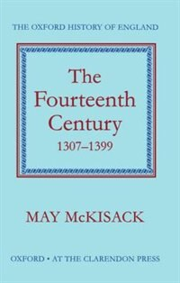 Book The Fourteenth Century 1307-1399 by May McKisack