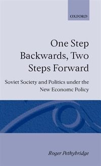 Book One Step Backwards, Two Steps Forward: Soviet Society and Politics in the New Economic Policy by Roger Pethybridge