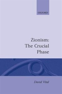 Book Zionism: The Crucial Phase by David Vital