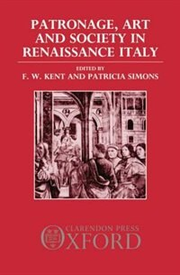 Book Patronage, Art, and Society in Renaissance Italy by J. C. Eade