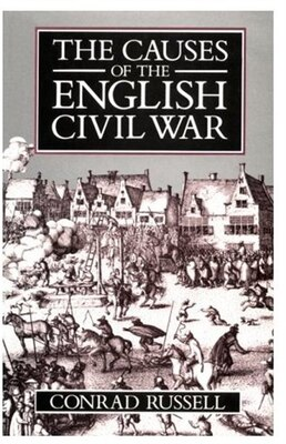 Book The Causes of the English Civil War: The Ford Lectures Delivered in the University of Oxford 1987… by Conrad Russell