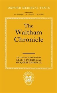 The Waltham Chronicle: An Account of the Discovery of Our Holy Cross at Montacute and Its…