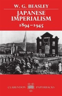 Book Japanese Imperialism, 1894-1945 by W. G. Beasley
