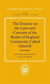 Book The Treatise on the Laws and Customs of the Realm of England Commonly Called Glanvill by G. D. G. Hall