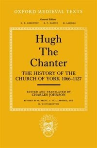Book Hugh the Chanter: The History of the Church of York 1066-1127 by Charles Johnson