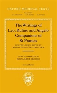 Book Scripta Leonis, Rufini et Angeli Sociorum S. Francisci: The Writings of Leo, Rufino and Angelo… by Rosalind B. Brooke