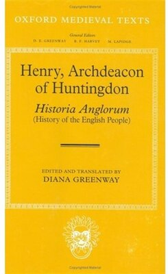 Book Henry, Archdeacon of Huntingdon: Historia Anglorum: The History of the English People by Diana Greenway