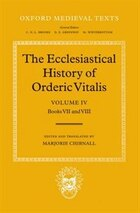 The Ecclesiastical History of Orderic Vitalis: Volume IV: Books VII and VIII