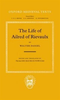 Book The Life of Ailred of Rievaulx by Walter Daniel