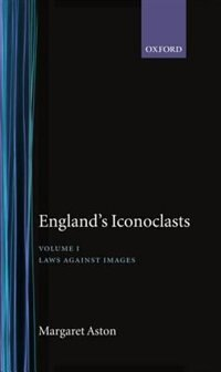 Book Englands Iconoclasts: Volume 1:  Laws Against Images by Margaret Aston