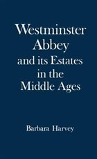 Westminster Abbey and its Estates in the Middle Ages