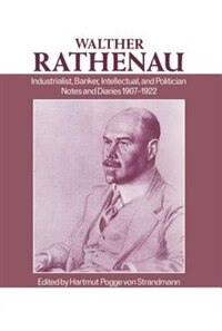 Book Walther Rathenau: Industrialist, Banker, Intellectual, and Politician. Notes and Diaries 1907-1922 by Walther Rathenau