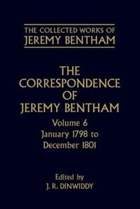 Book The Collected Works of Jeremy Bentham: Correspondence: Volume 6: January 1798 to December 1801 by Jeremy Bentham