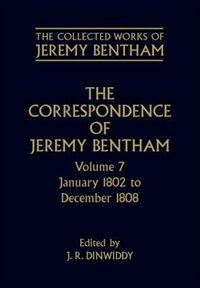 Book The Collected Works of Jeremy Bentham: Correspondence: Volume 7: January 1802 to December 1808 by Jeremy Bentham