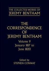 Book The Collected Works of Jeremy Bentham: Correspondence: Volume 9: January 1817 to June 1820 by Jeremy Bentham