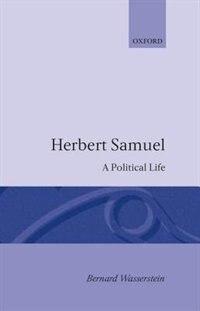 Book Herbert Samuel: A Political Life by Bernard Wasserstein