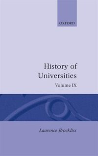 Book History of Universities: Volume IX: 1990: Hist Of Universities V09 by Laurence Brockliss