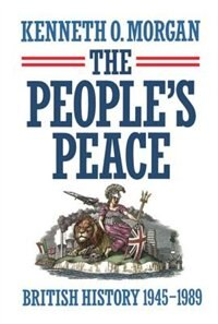 Book The Peoples Peace: British History 1945-1989 by Kenneth O. Morgan