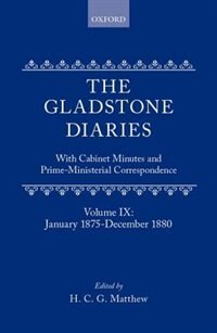 Book The Gladstone Diaries: With Cabinet Minutes and Prime-Ministerial Correspondence Volume 9: January… by W. E. Gladstone