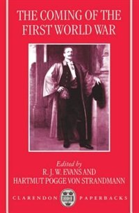 Book The Coming of the First World War by R. J. W. Evans