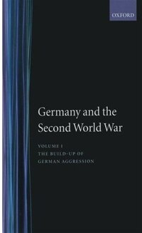 Germany and the Second World War: Volume 1: The Build-up of German Aggression