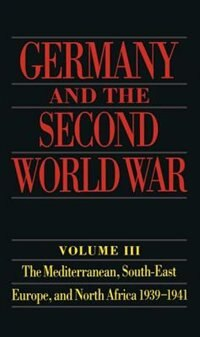 Book Germany and the Second World War: Volume 3: The Mediterranean, South-East Europe, and North Africa… by Gerhard Schreiber