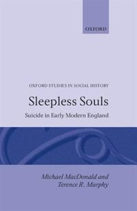 Book Sleepless Souls: Suicide in Early Modern England by Michael MacDonald