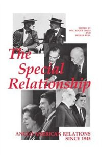 Book The Special Relationship: Anglo-American Relations since 1945 by Wm. Roger Louis