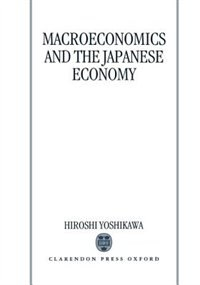 Book Macroeconomics and the Japanese Economy by Hiroshi Yoshikawa
