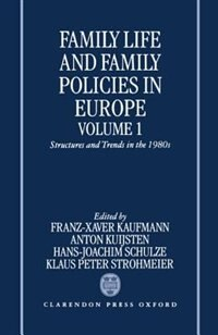 Book Family Life and Family Policies in Europe: Volume 1: Structures and Trends in the 1980s by Anton Kuijsten