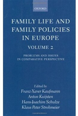 Book Family Life and Family Policies in Europe: Volume 2: Problems and Issues in Comparative Perspective by Franz-Xaver Kaufmann
