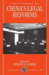 Book Chinas Legal Reforms by Stanley B. Lubman
