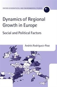 Book Dynamics of Regional Growth in Europe: Social and Political Factors by Andres Rodriguez-pose