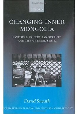 Book Changing Inner Mongolia: Pastoral Mongolian Society and the Chinese State by David Sneath