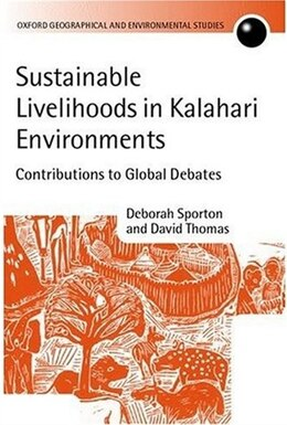 Book Sustainable Livelihoods in Kalahari Environments: A Contribution to Global Debates by Deborah Sporton