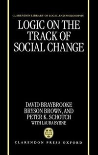 Book Logic on the Track of Social Change by David Braybrooke