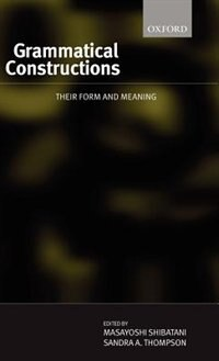 Book Grammatical Constructions: Their Form and Meaning by Masayoshi Shibatani