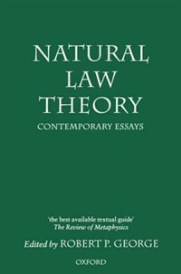 Book Natural Law Theory: Contemporary Essays by Robert P. George
