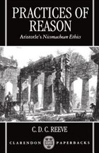Practices of Reason: Aristotles Nicomachean Ethics