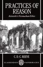 Practices of Reason: Aristotles Nicomachean Ethics