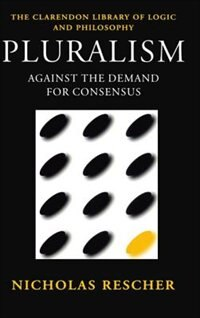 Book Pluralism: Against the Demand for Consensus by Nicholas Rescher