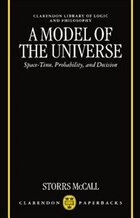 A Model of the Universe: Space-Time, Probability, and Decision